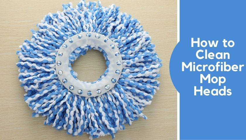 How to Clean Microfiber Mop Heads