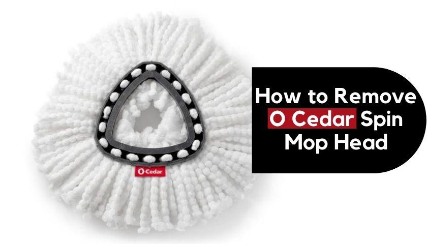 How to Remove O Cedar Spin Mop Head