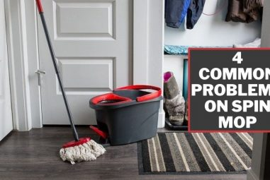 4 Common Problems on Spin Mop and How to Fix Them