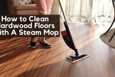 How to Clean Hardwood Floors With A Steam Mop | Step by Step