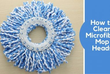 How to Clean Microfiber Mop Heads | Effective Guidelines