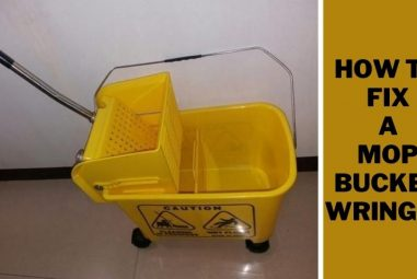 How to Fix a Mop Bucket Wringer | A Complete Solutions
