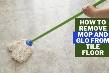 How to Remove Mop and Glo from Tile Floor | A Simple solution