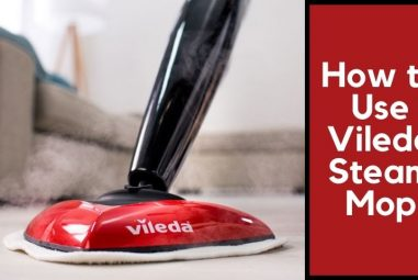 How to Use Vileda Steam Mop | 12 Most Effective Ways