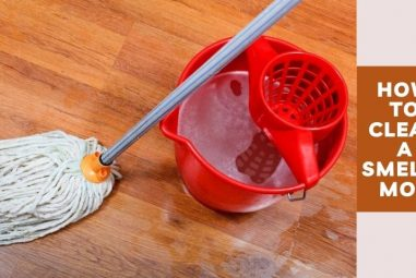 How to Clean a Smelly Mop | You Should Read Our Guidelines