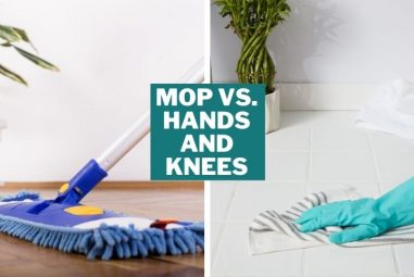 Mop vs. Hands and Knees | Get Your Answered Shortly