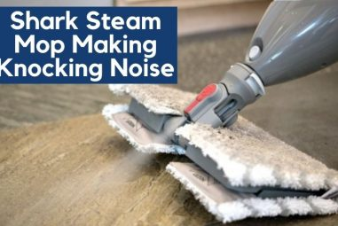 Shark Steam Mop Making Knocking Noise | What To Do?
