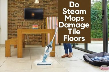 Do Steam Mops Damage Tile Floors | Let's Find Out The Truth!